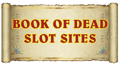 Book Of Dead Slot Sites